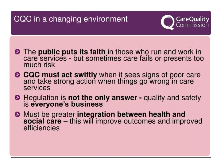 CQC in a changing environment