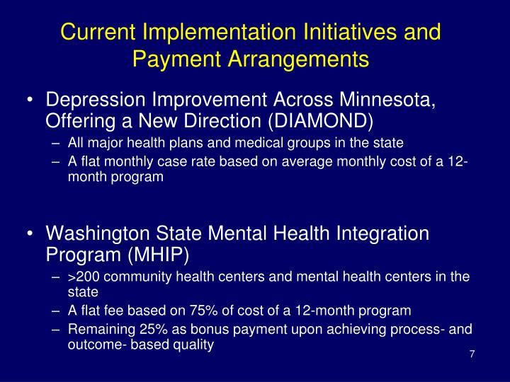 Current Implementation Initiatives and Payment Arrangements