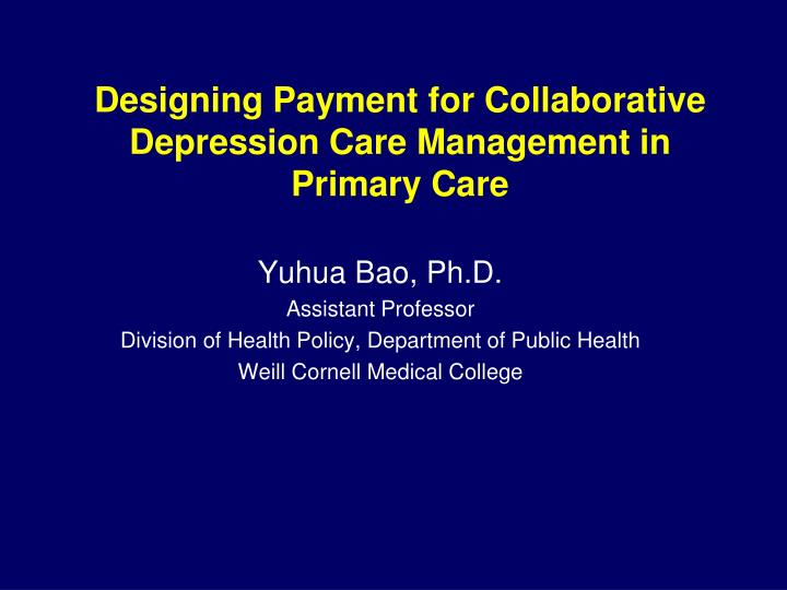 Designing payment for collaborative depression care management in primary care