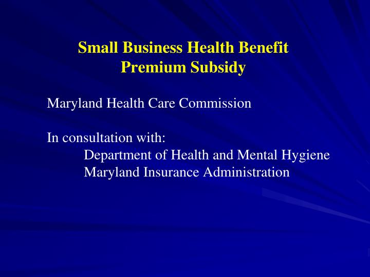Small Business Health Benefit Premium Subsidy
