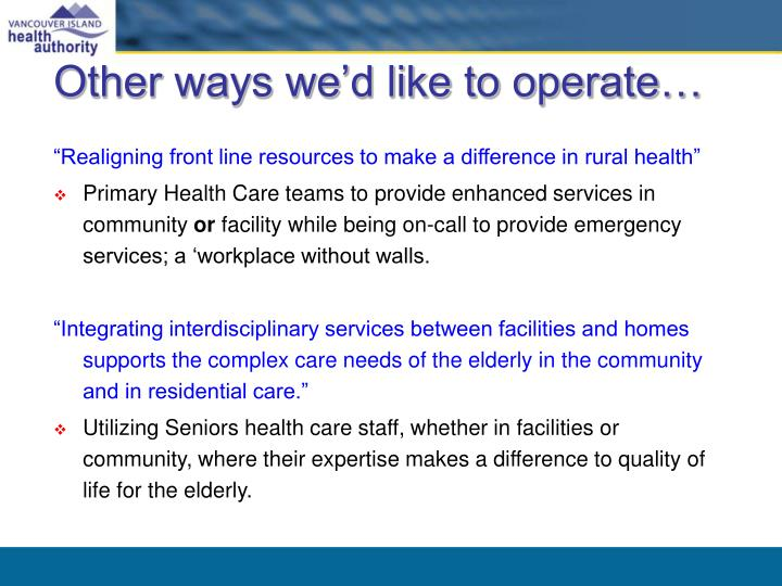 Other ways we'd like to operate…