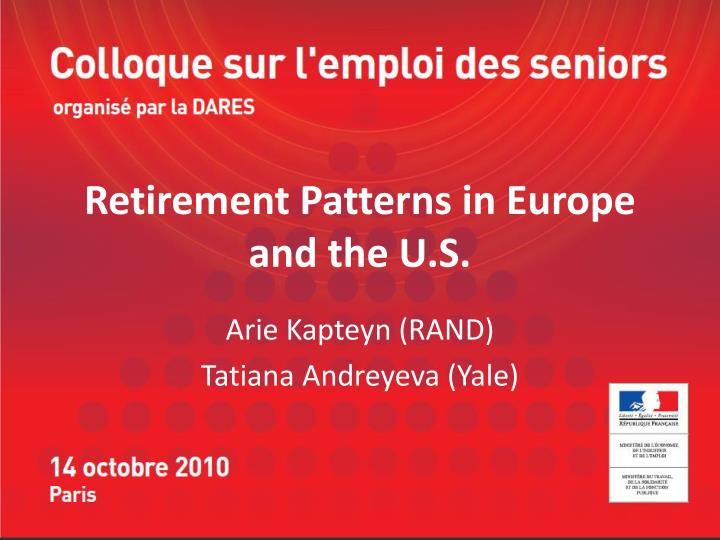 Retirement Patterns in Europe and the U.S.