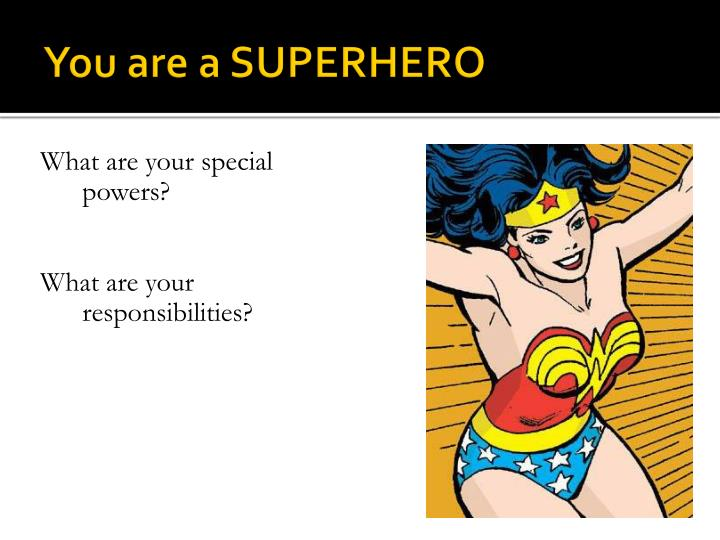 You are a SUPERHERO