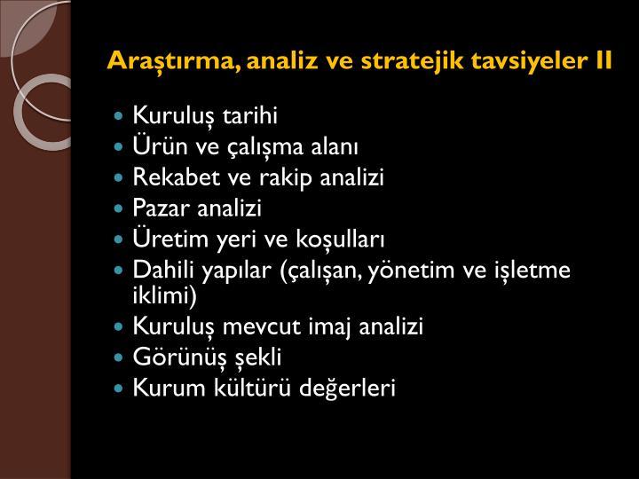 Araştırma, analiz ve stratejik tavsiyeler II