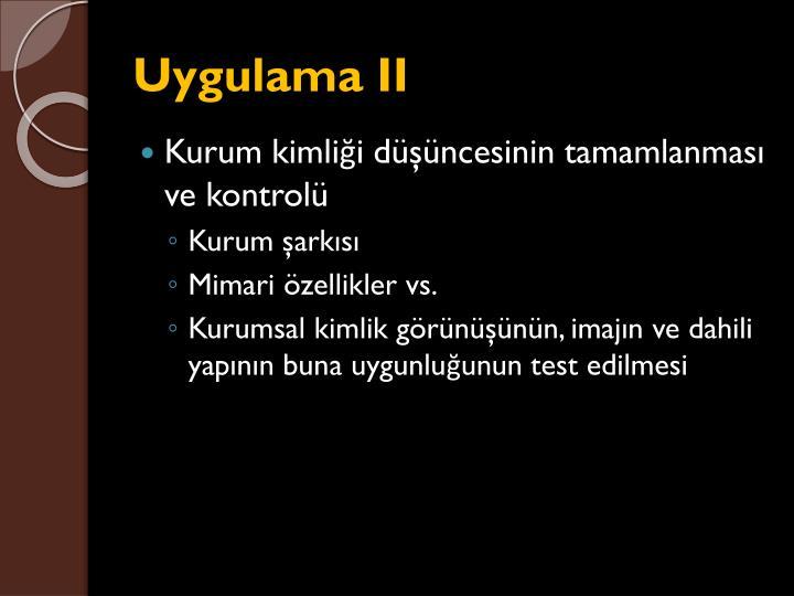 Uygulama II
