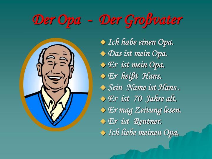 Der Opa  -  Der Gro