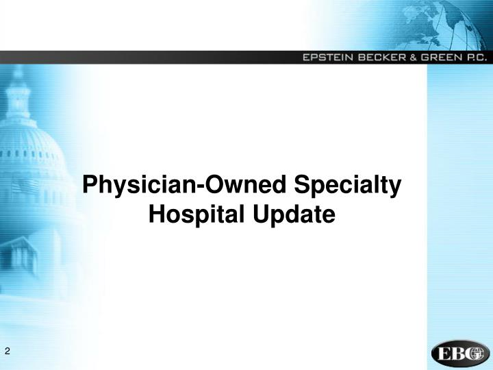 Physician-Owned Specialty Hospital Update