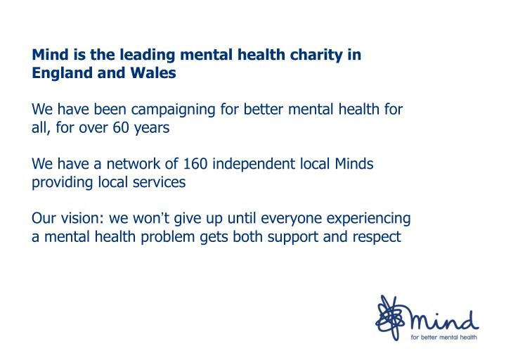 Mind is the leading mental health charity in England and Wales