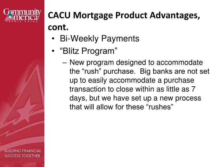 CACU Mortgage Product Advantages, cont.