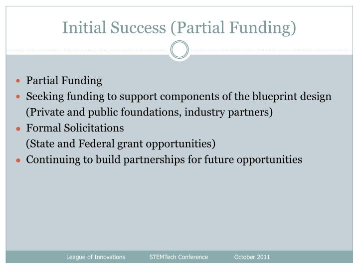 Initial Success (Partial Funding)