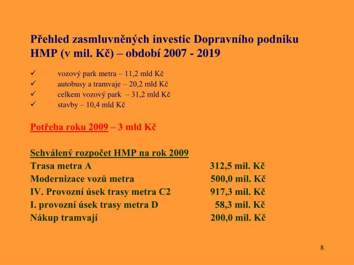 Přehled zasmluvněných investic Dopravního podniku HMP (v mil. Kč) – období 2007 - 2019