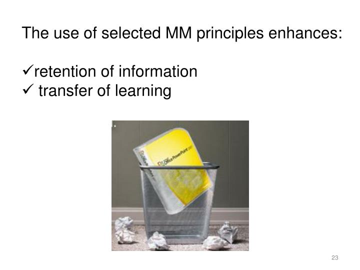 The use of selected MM principles enhances: