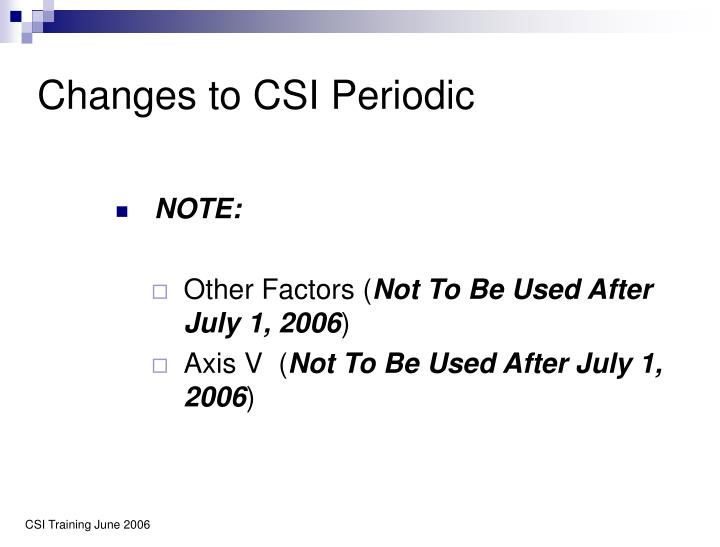 Changes to CSI Periodic