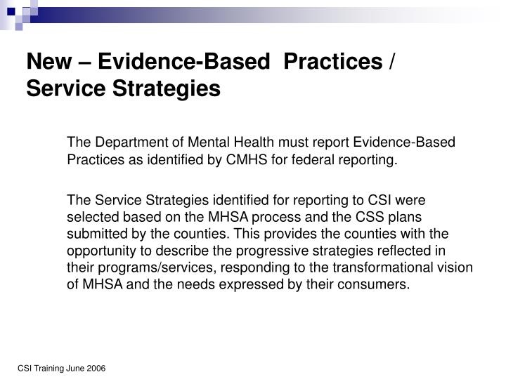 New – Evidence-Based  Practices / Service Strategies