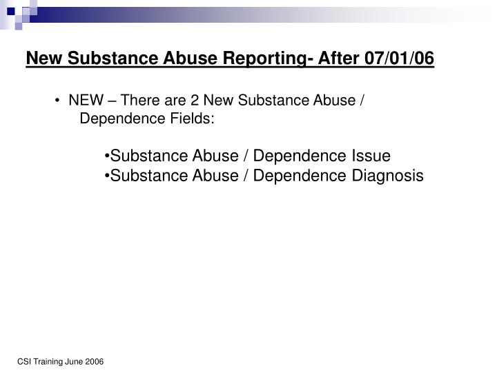New Substance Abuse Reporting- After 07/01/06
