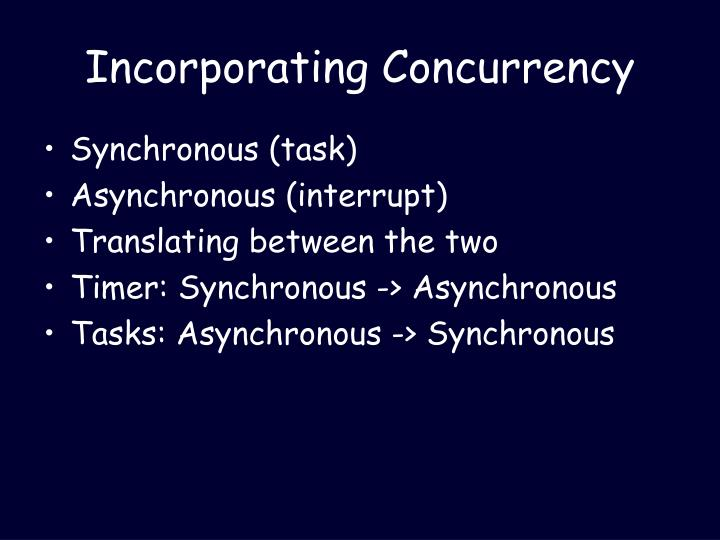 Incorporating Concurrency