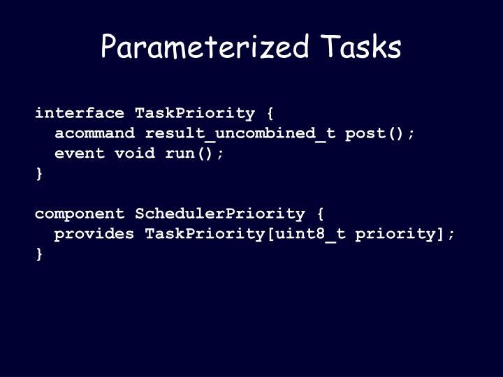 Parameterized Tasks
