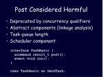 post considered harmful