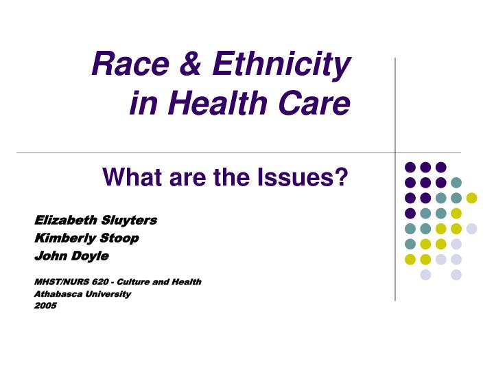Race ethnicity in health care what are the issues