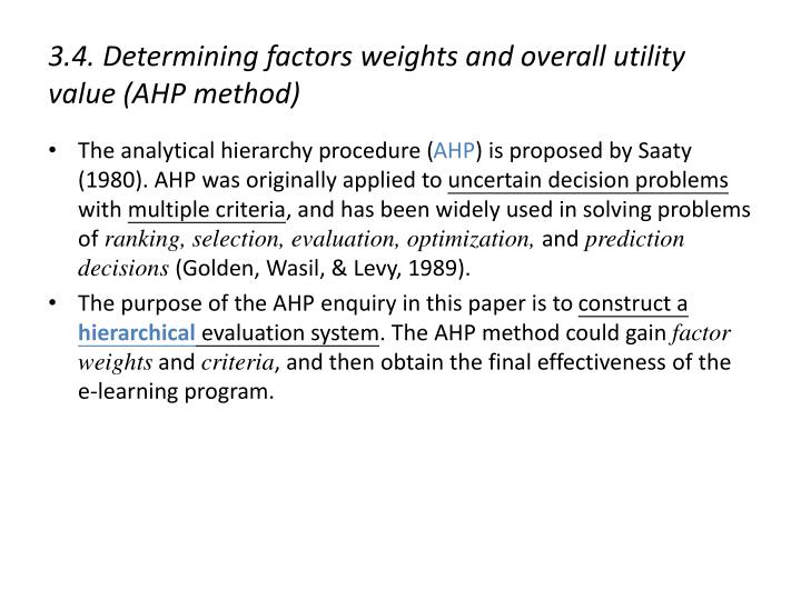 3.4. Determining factors weights and overall utility value (AHP method)