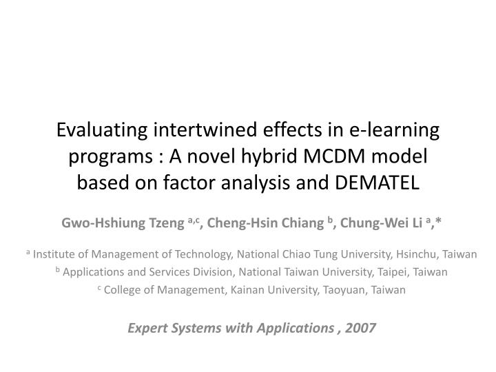 Evaluating intertwined effects in e-learning programs : A novel hybrid MCDM model based on factor an...