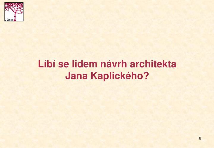 Líbí se lidem návrh architekta