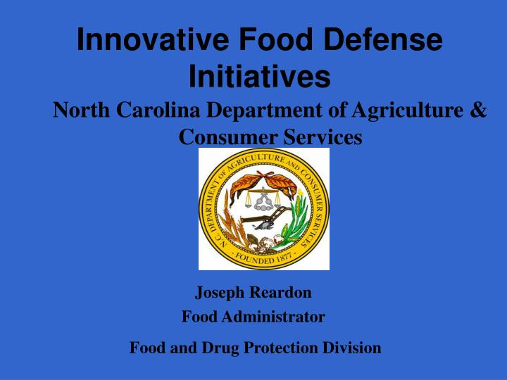 Innovative food defense initiatives