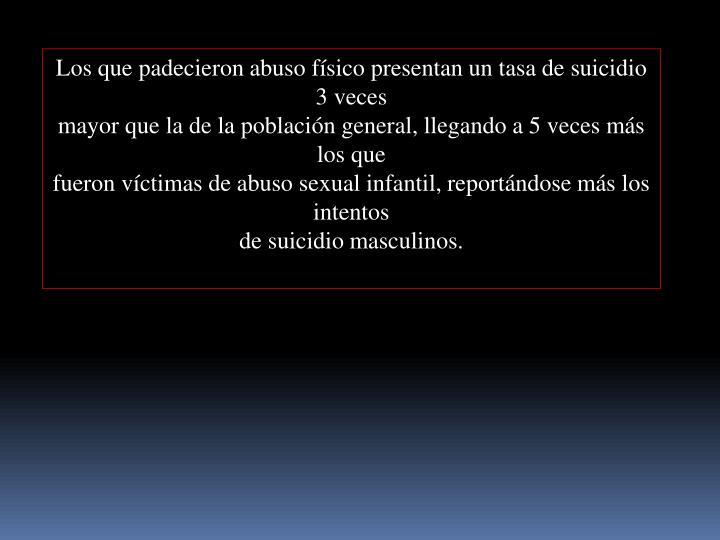 Los que padecieron abuso físico presentan un tasa de suicidio 3 veces