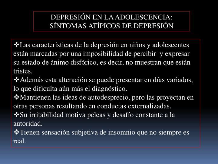 DEPRESIÓN EN LA ADOLESCENCIA: SÍNTOMAS ATÍPICOS DE DEPRESIÓN