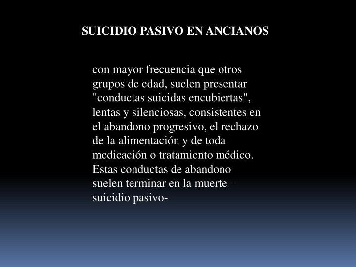 SUICIDIO PASIVO EN ANCIANOS