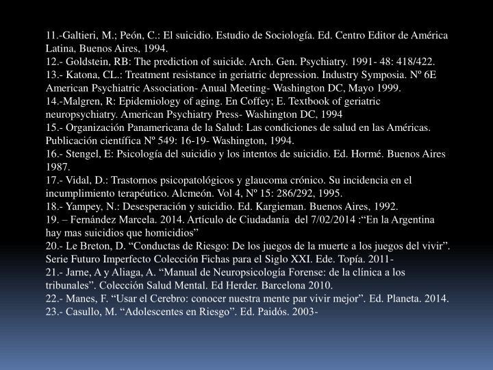 11.-Galtieri, M.; Peón, C.: El suicidio. Estudio de Sociología. Ed. Centro Editor de América Latina, Buenos Aires, 1994.