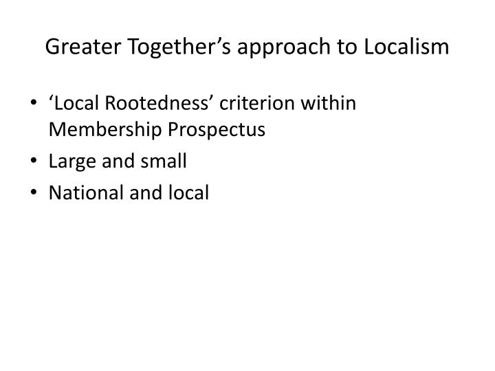 Greater Together's approach to Localism