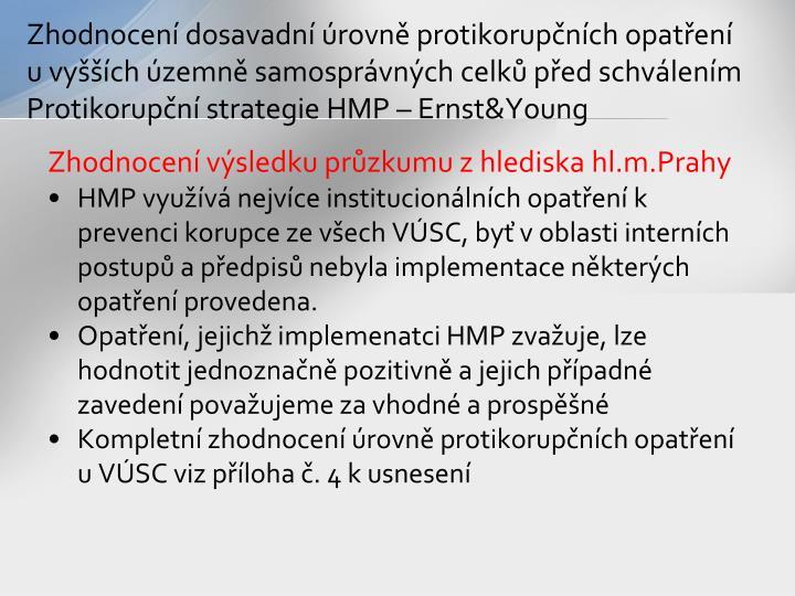 Zhodnocení dosavadní úrovně protikorupčních opatření u vyšších územně samosprávných celků před schválením Protikorupční strategie HMP – Ernst