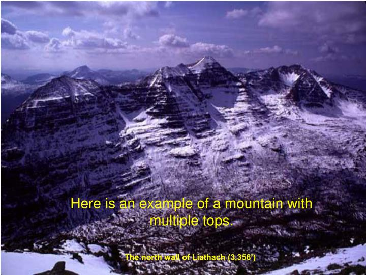Here is an example of a mountain with multiple tops.
