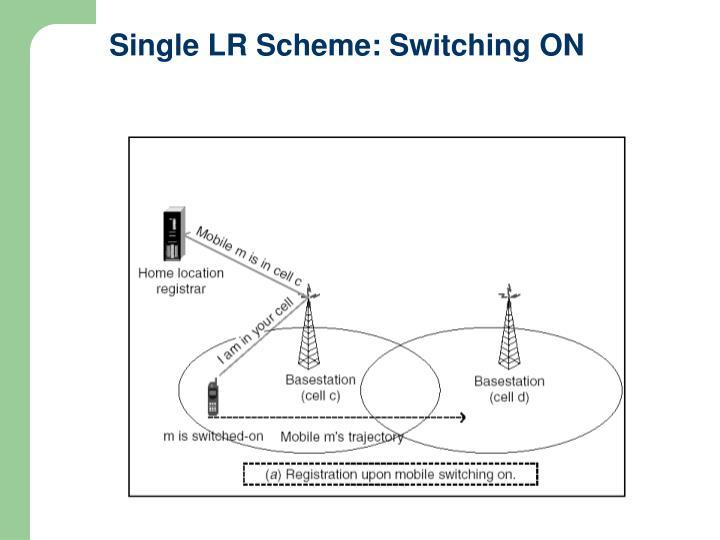 Single LR Scheme: Switching ON