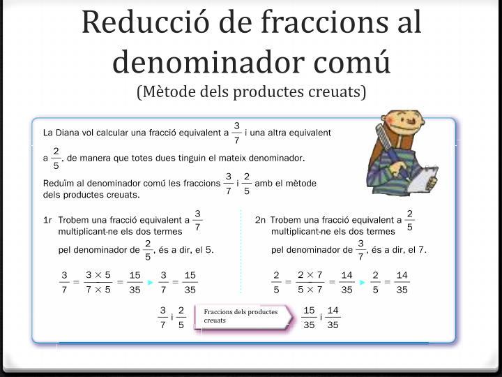 Reducció de fraccions al denominador comú