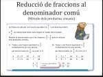 reducci de fraccions al denominador com m tode dels productes creuats