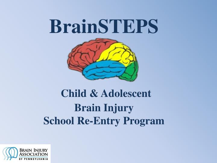 Brainsteps child adolescent brain injury school re entry program