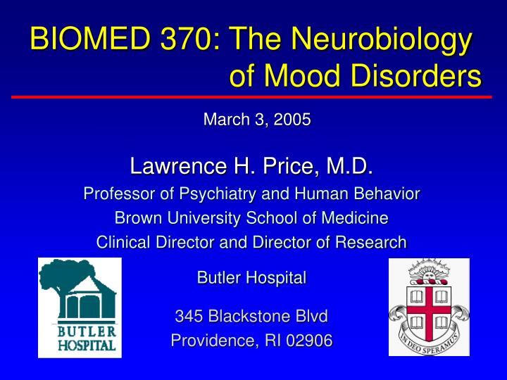 BIOMED 370: The Neurobiology               of Mood Disorders