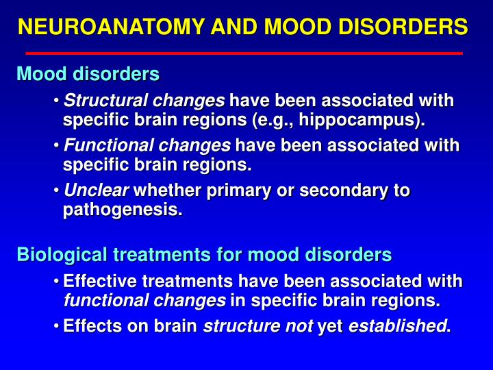 NEUROANATOMY AND MOOD DISORDERS