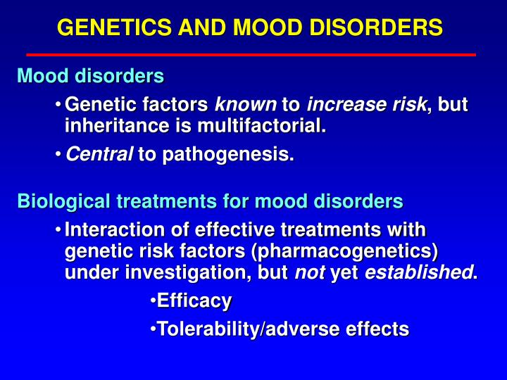 GENETICS AND MOOD DISORDERS