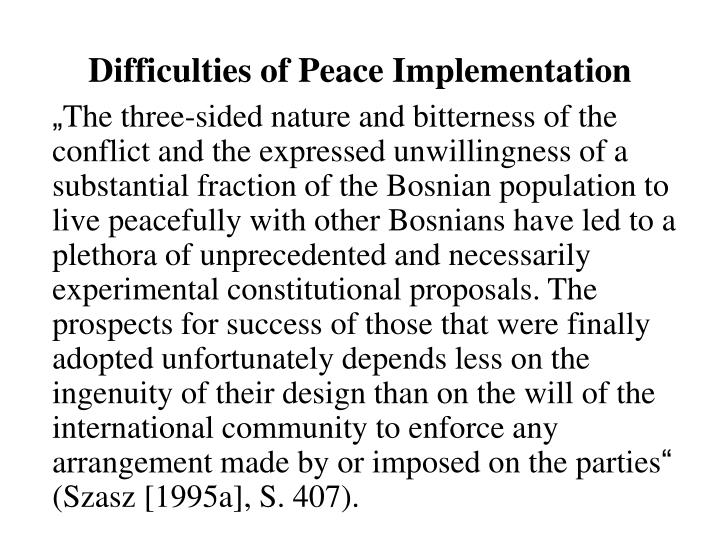 Difficulties of Peace Implementation