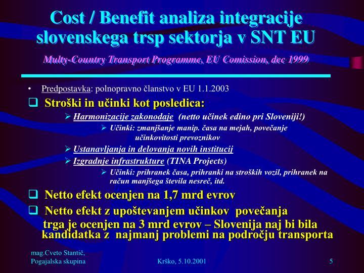 Cost / Benefit analiza integracije slovenskega trsp sektorja v SNT EU