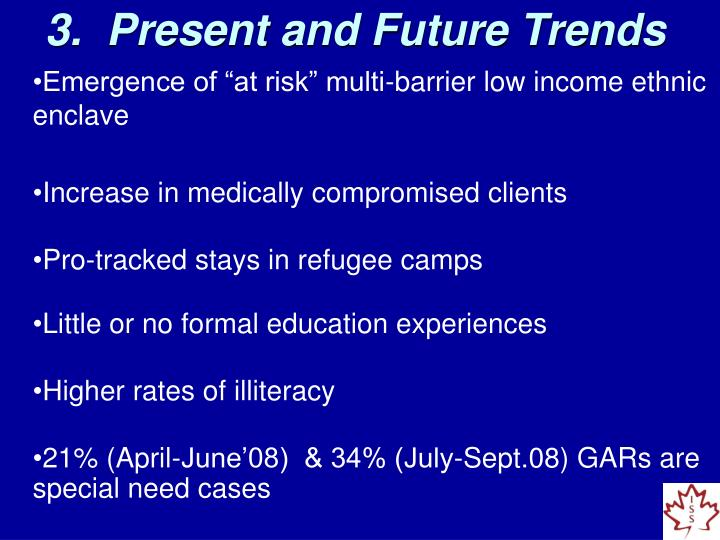 3.  Present and Future Trends
