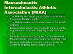massachusetts interscholastic athletic association miaa
