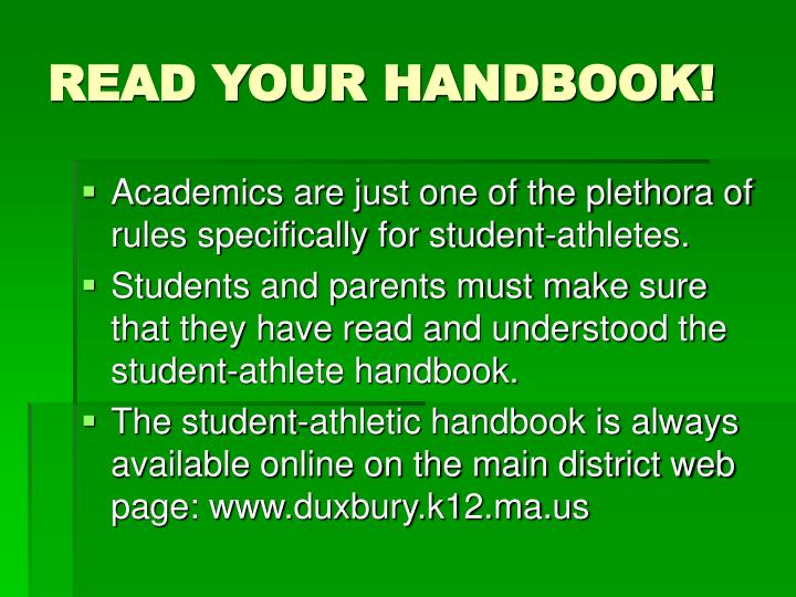 READ YOUR HANDBOOK!