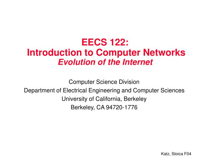Eecs 122 introduction to computer networks evolution of the internet