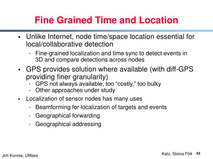 Fine Grained Time and Location