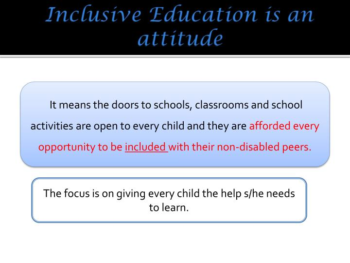 Inclusive Education is an attitude