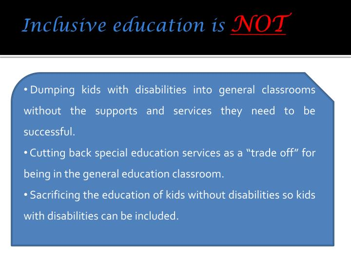 Inclusive education is